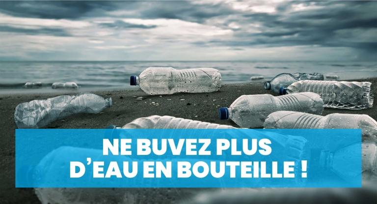 Ne buvez plus d'eau en bouteille ! Nous vous disons pourquoi ?